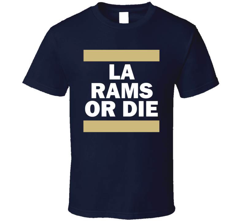 Los Angeles Or Die Fan Supporter Football V1 T Shirt