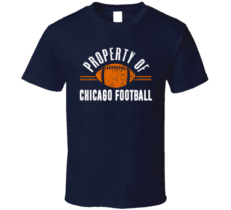 Property Of Chicago Football Fan Supporter T Shirt