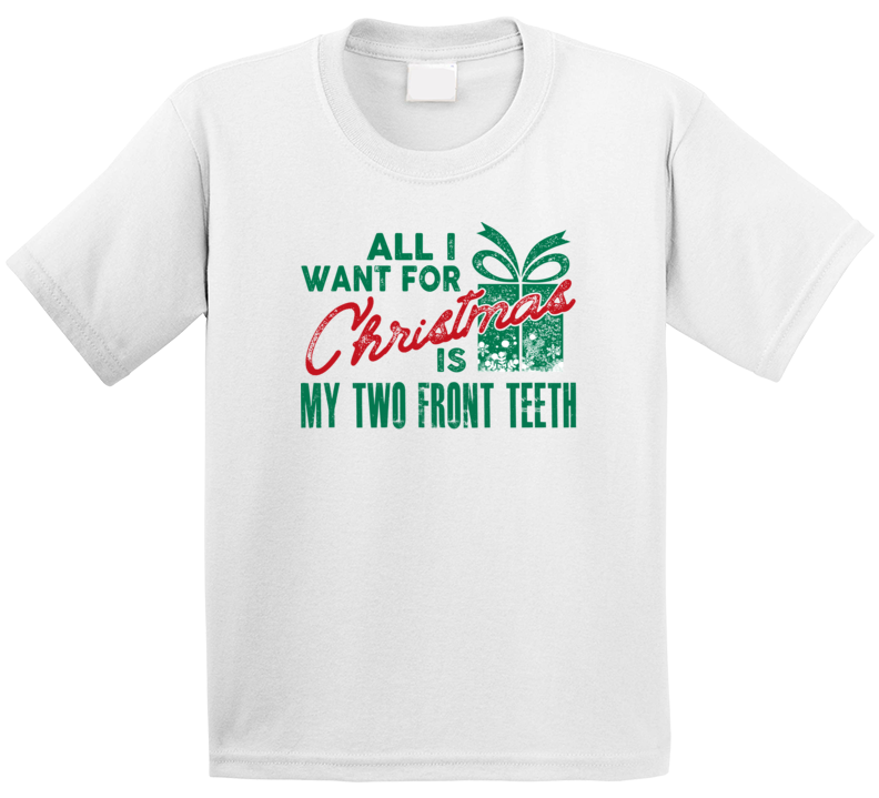 All I Want For Christmas 2 Front Teeth Children Kids Youth T Shirt