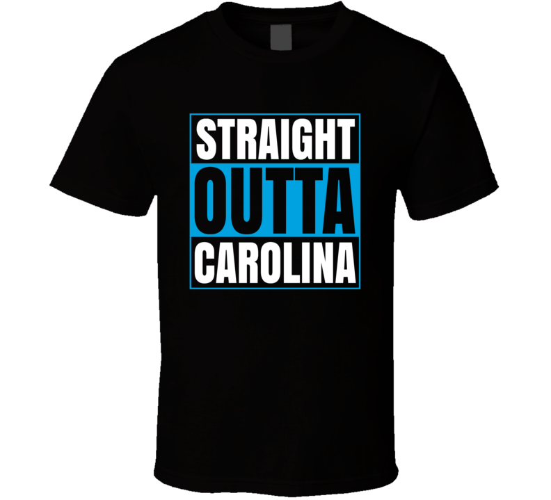 Straight Outta Carolina Football T Shirt
