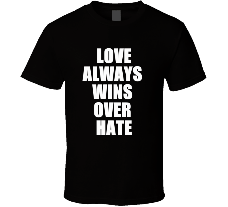 Love Always Wins Over Hate Support Islamophobia  T Shirt