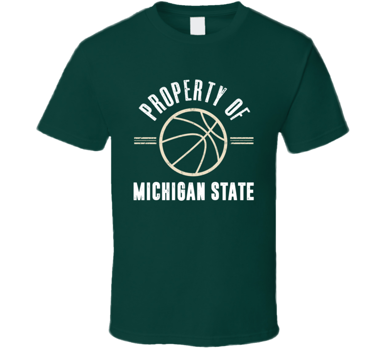 Property Of Michicgan State Basketball March Madness Ncaa T Shirt