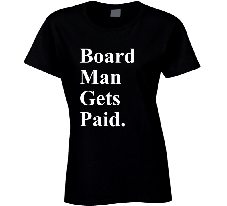 Board Man Gets Paid Kawhi Toronto Basketball T Shirt