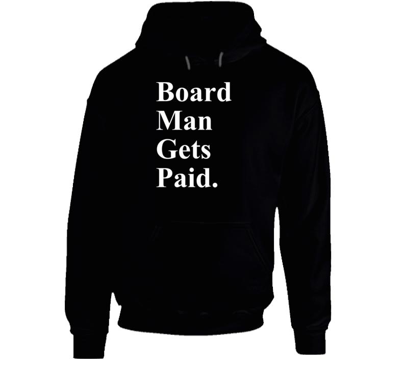 Board Man Gets Paid Kawhi Toronto Basketball Hoodie