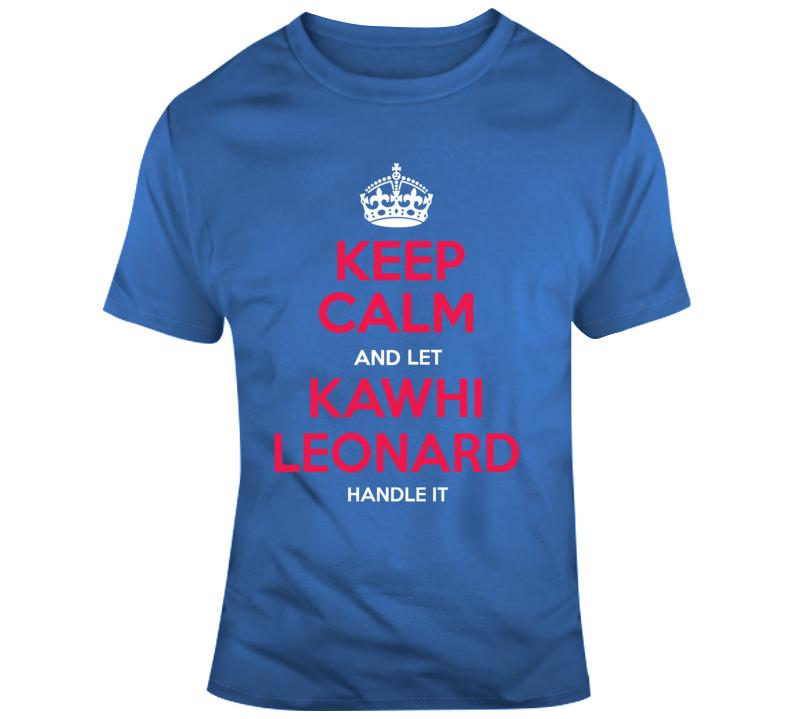 Los Angeles Keep Calm Let Kawhi Leonard Handle It Basketball T Shirt