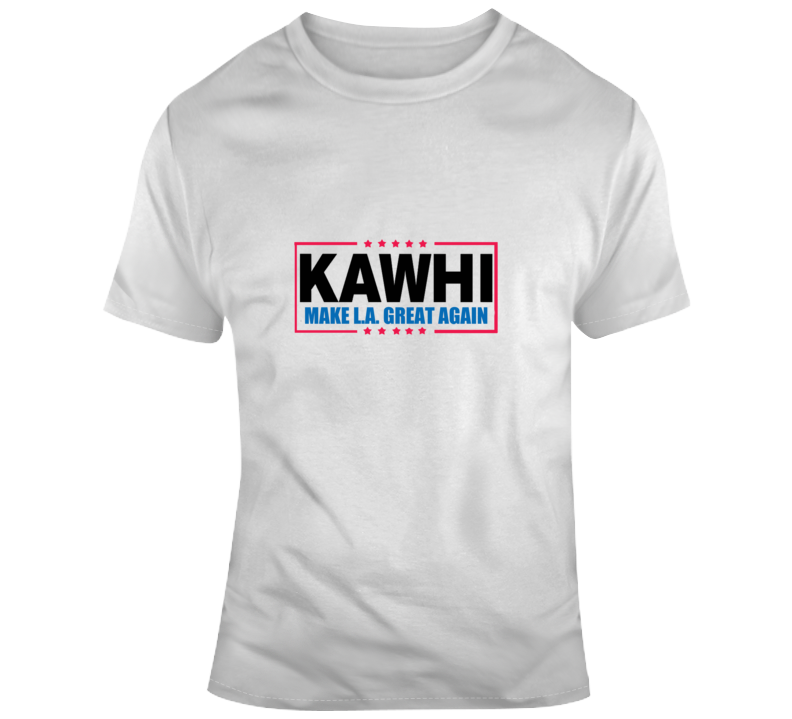 Kawhi Make La Great Again Los Angeles Presidential Basketball T Shirt