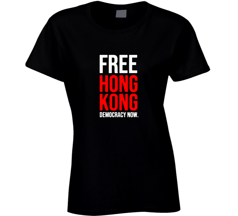 Free Honk Kong Democracy Now Political Protest V2 Ladies T Shirt