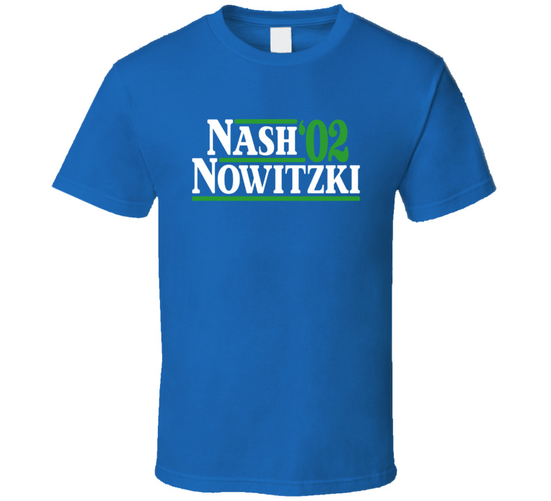 Nash Nowitzki 02 Basketball Fan Cool T Shirt