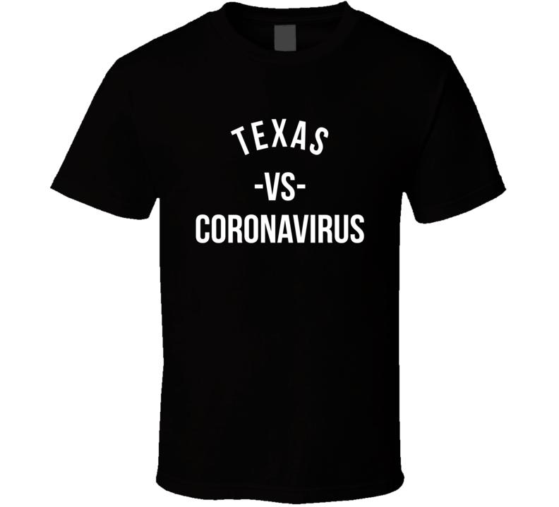 Texas Vs Coronavirus State Pulls Together T Shirt