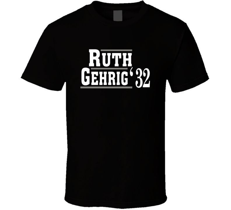Baby Ruth Lou Gehrig 1932 Election Style Favorite Players New York Baseball Fan T Shirt