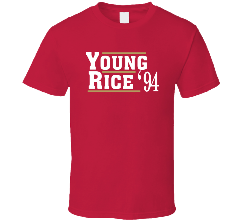 Steve Young Jerry Rice 1994 Election Style Favorite Players San Fransisco Football Fan T Shirt