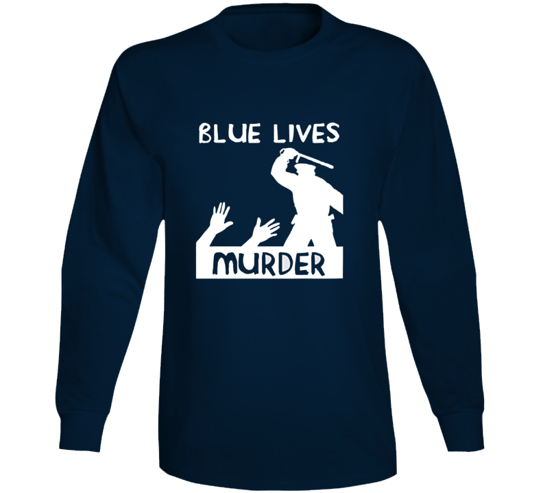 Blue Lives Murder Police Brutality Amazon Long Sleeve