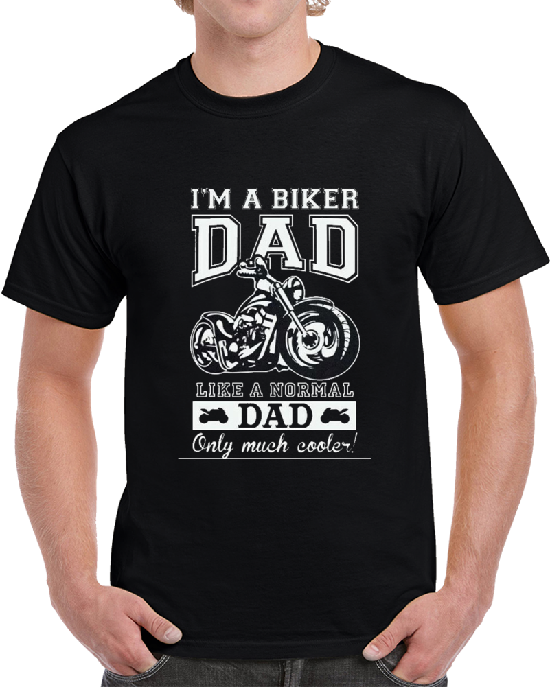 Biker Dad Cooler Harley Fathers Day Motorcycle T Shirt