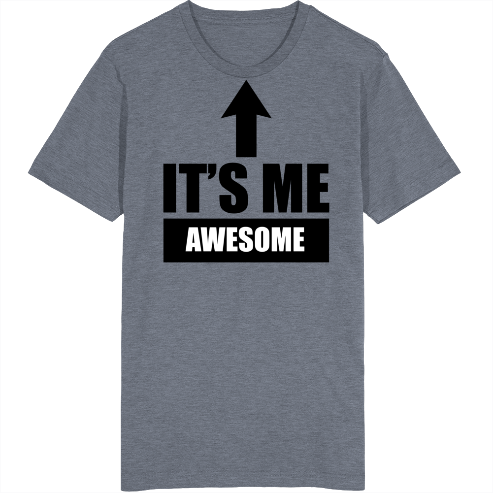 Its Me Awesome Cool Funny T Shirt