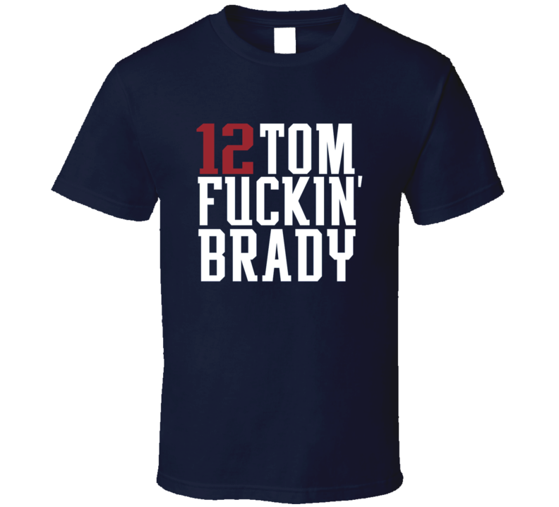 New England Tom Brady 12 QB LEGEND F***ING  Classic Navy Football T Shirt