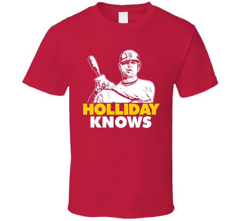 Matt Holliday Knows St Louis Baseball Cool T Shirt