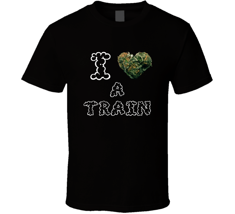 I Heart Love A-Train Strain Weed Marijuana Stoner Pot T Shirt