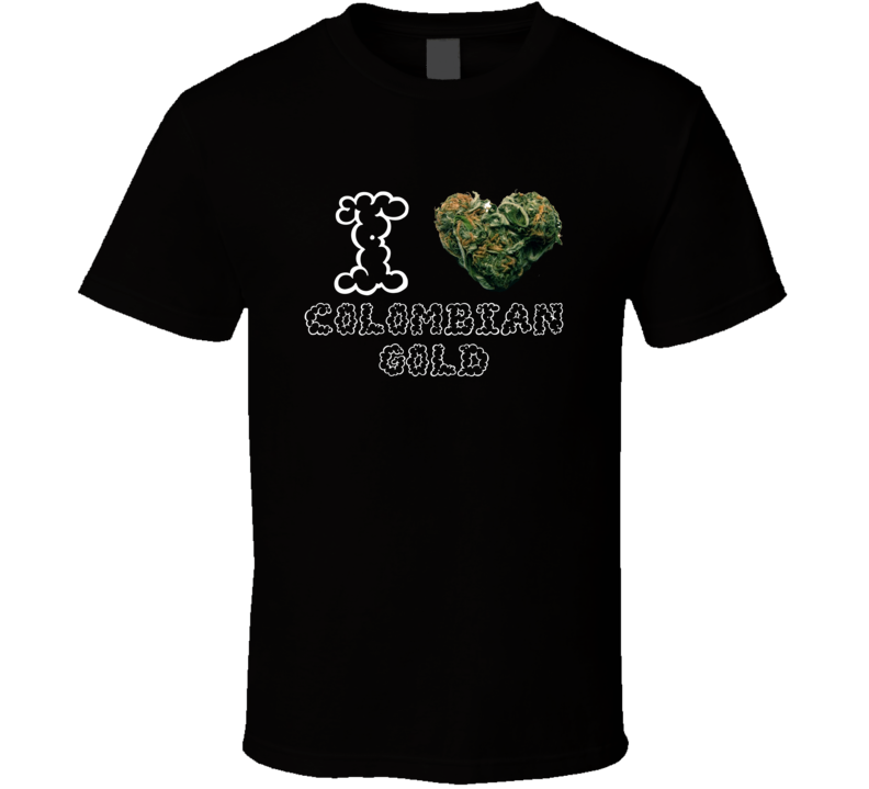 I Heart Love Colombian Gold Strain Weed Marijuana Stoner Pot T Shirt