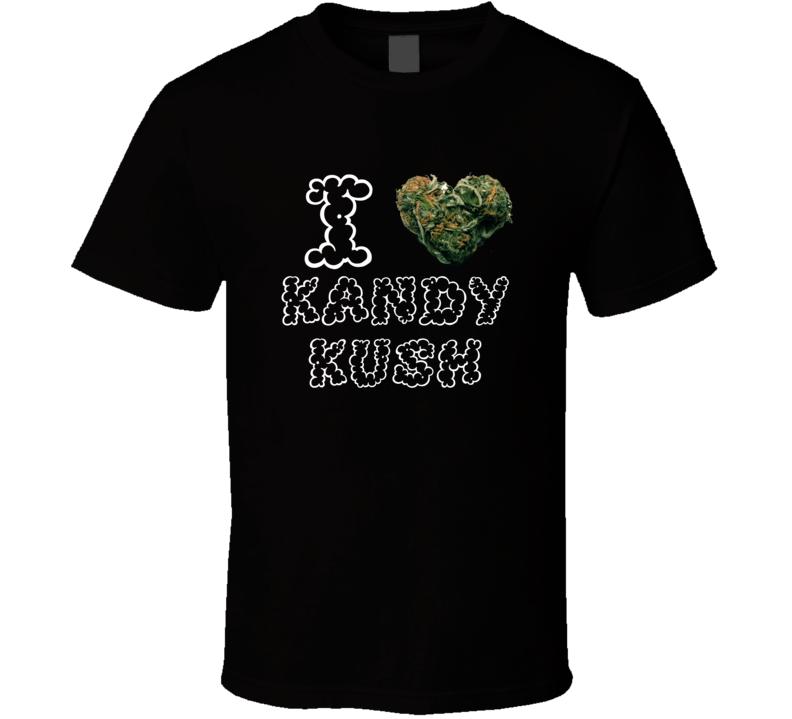 I Heart Love Kandy Kush Strain Weed Marijuana Stoner Pot T Shirt