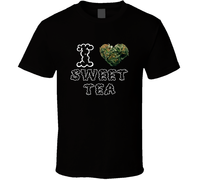 I Heart Love Sweet Tea Strain Weed Marijuana Stoner Pot T Shirt