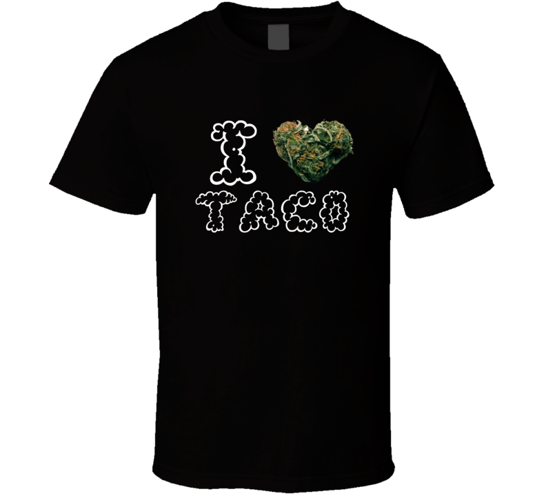 I Heart Love Taco Strain Weed Marijuana Stoner Pot T Shirt