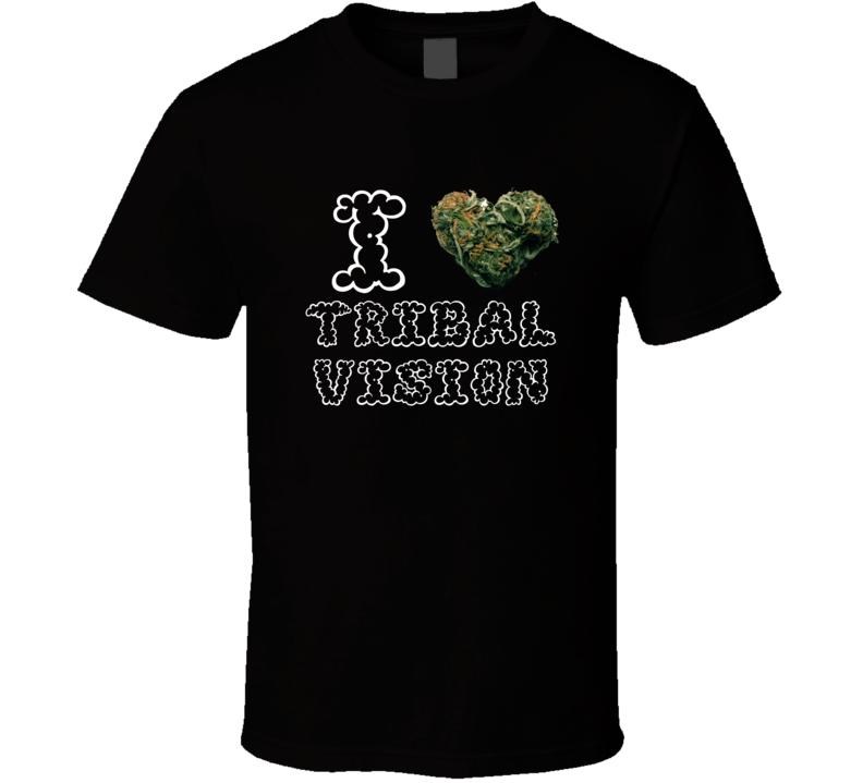 I Heart Love Tribal Vision Strain Weed Marijuana Stoner Pot T Shirt