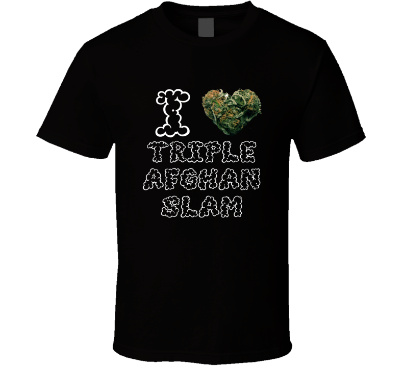 I Heart Love Triple Afghan Slam Strain Weed Marijuana Stoner Pot T Shirt