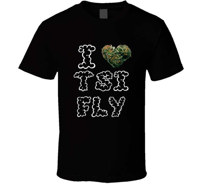 I Heart Love TSI Fly Strain Weed Marijuana Stoner Pot T Shirt