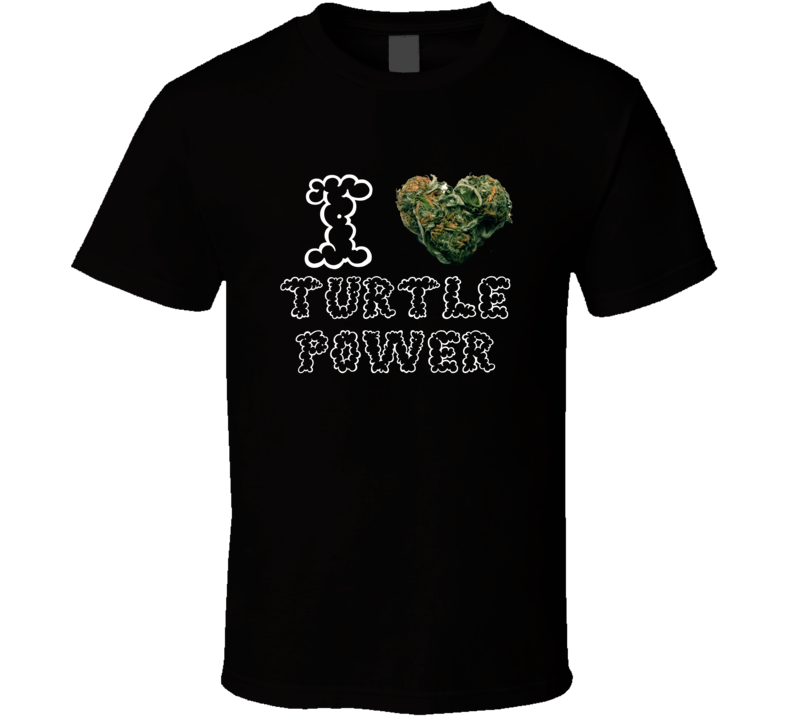 I Heart Love Turtle Power Strain Weed Marijuana Stoner Pot T Shirt