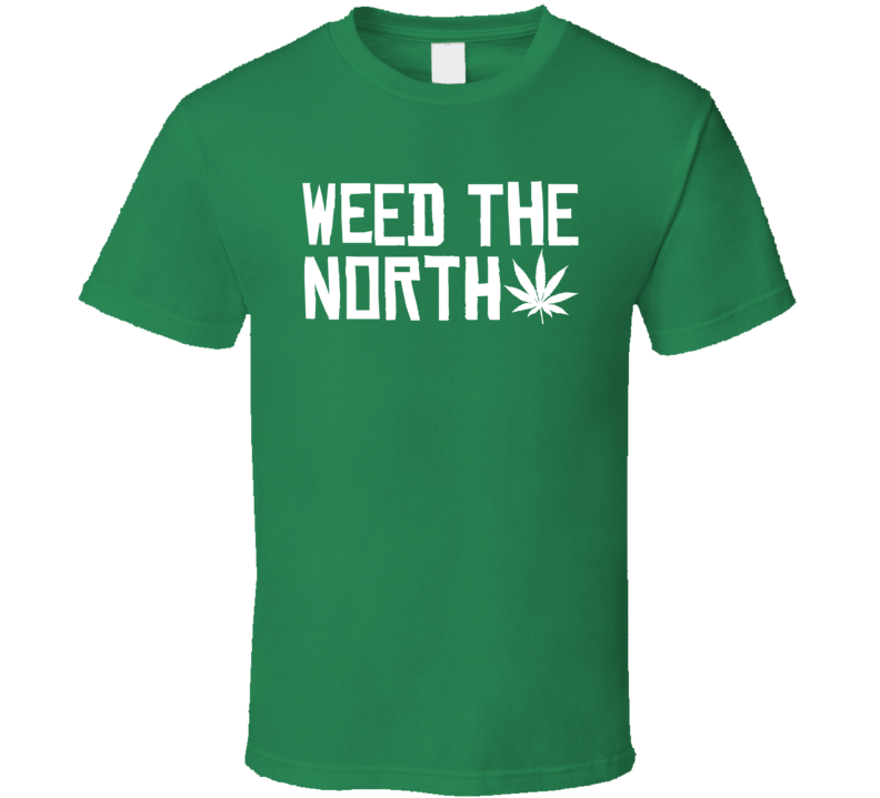 Weed The North Toronto Basketball Parody Legalize Marijuana T Shirt