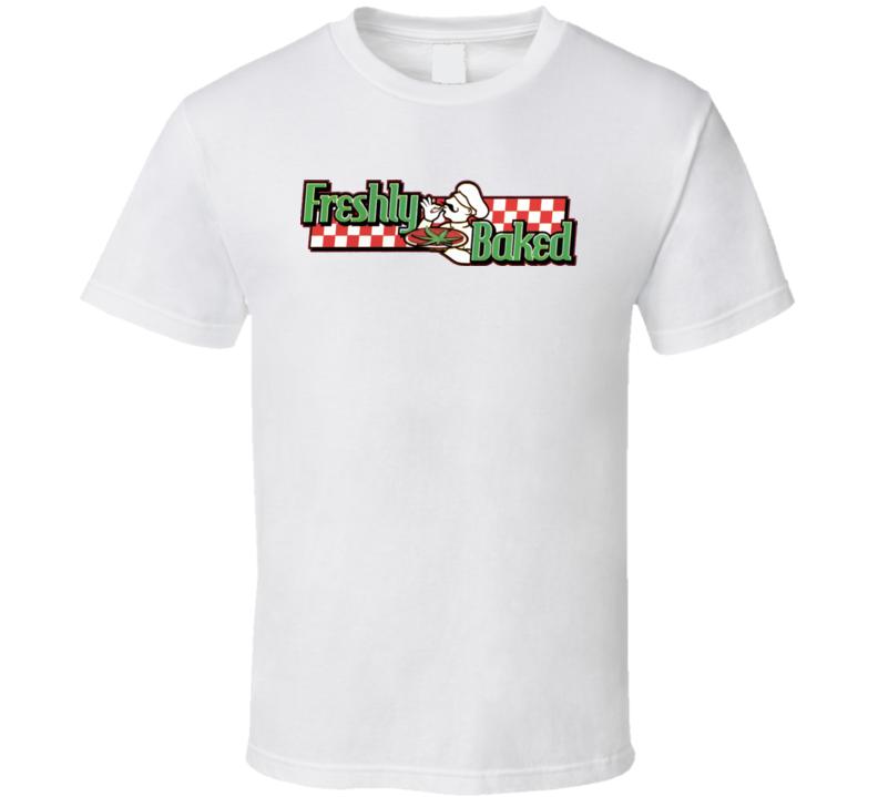 Freshly Baked Marijuana Funny T Shirt