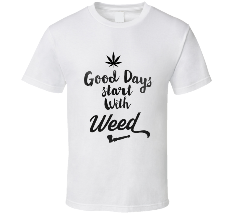 Good Days Start With Weed Hippie Vibes Stoner Weed High 420 Joint Pot Head T Shirt