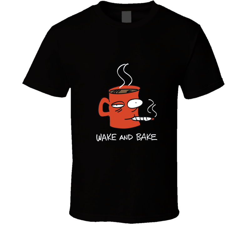 Wake And Bake Coffee Tea Mug Joint Funny Stoner Weed High 420 Joint Pot Head T Shirt