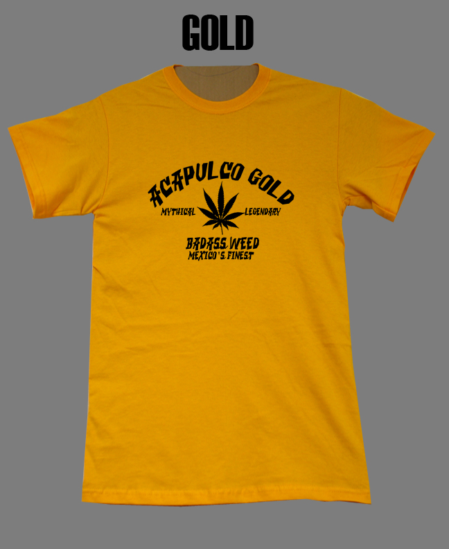 Acapulco Gold Mexico Weed  T Shirt