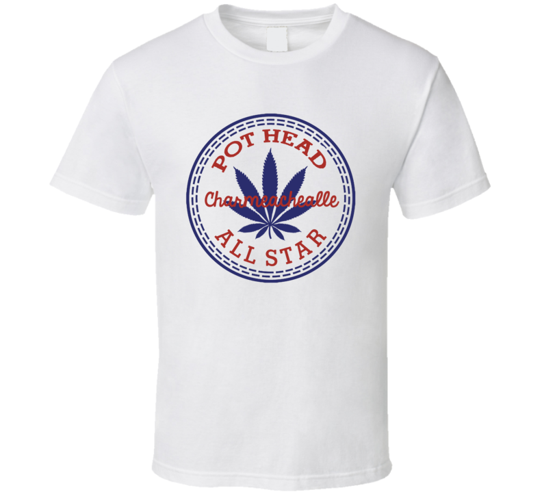 Pot Head Charmeachealle All Star Shoe Parody Weed Stoner T Shirt