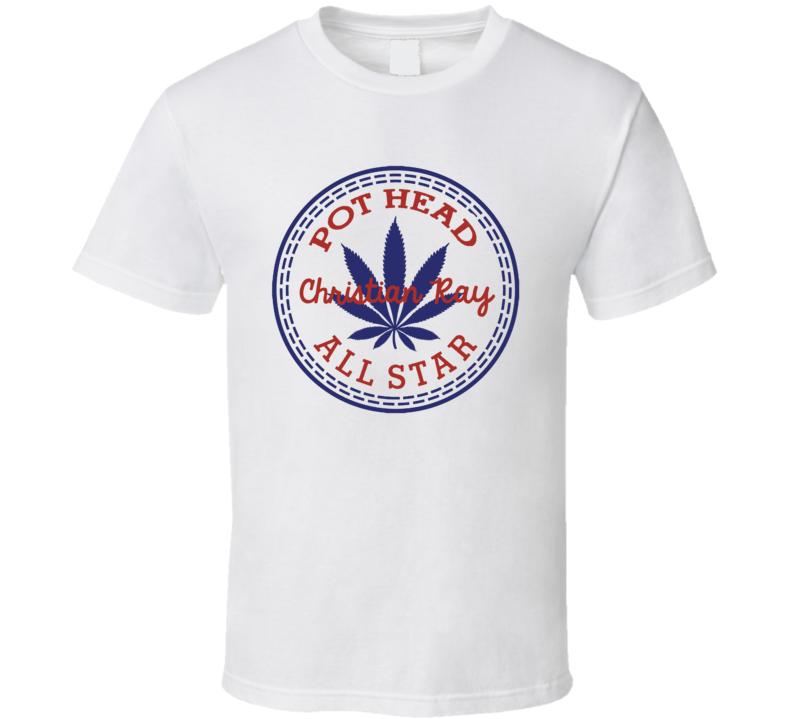 Pot Head Christian Ray All Star Shoe Parody Weed Stoner T Shirt