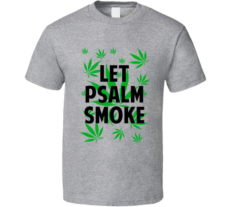 Let Psalm Smoke Legalize Weed Marijuana Personalized Athlete T Shirt