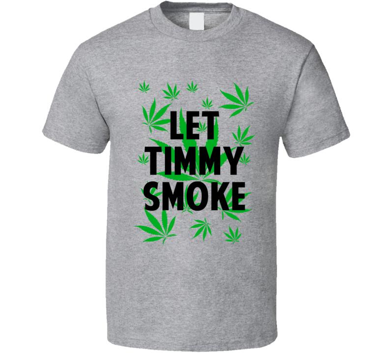 Let Timmy Smoke Legalize Weed Marijuana Personalized Athlete T Shirt