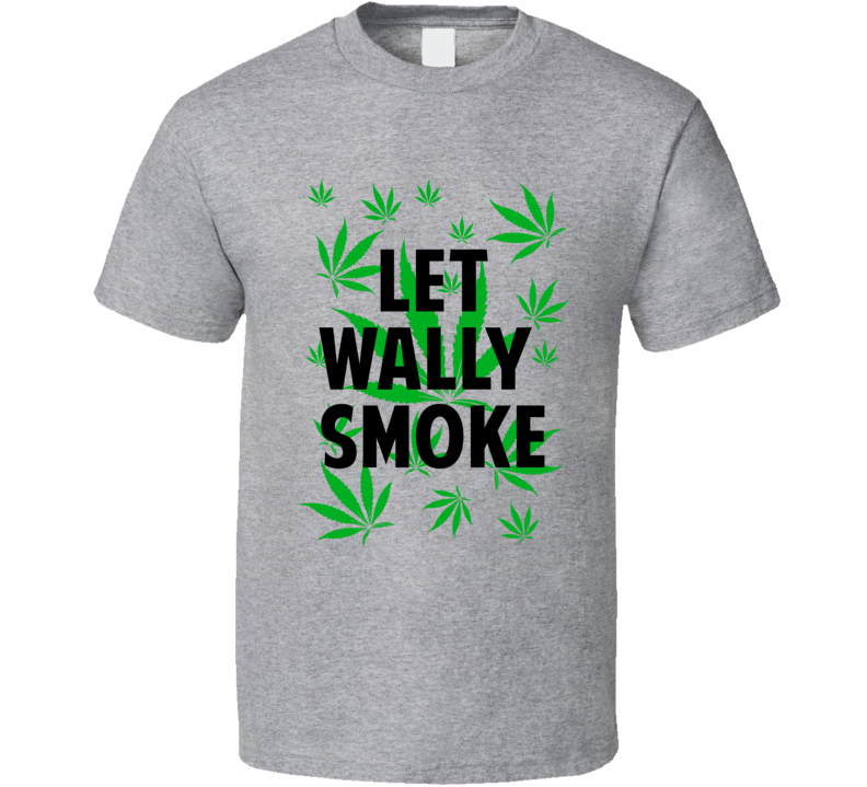 Let Wally Smoke Legalize Weed Marijuana Personalized Athlete T Shirt