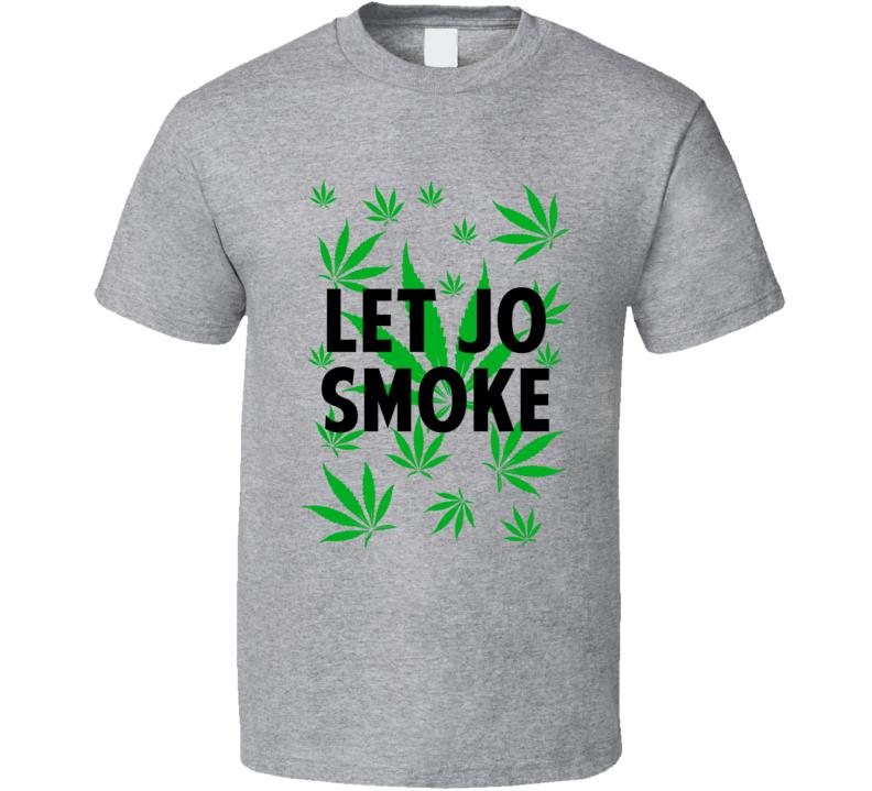 Let Jo Smoke Legalize Weed Marijuana Personalized Athlete T Shirt