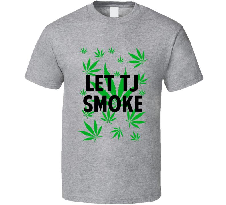 Let Tj Smoke Legalize Weed Marijuana Personalized Athlete T Shirt