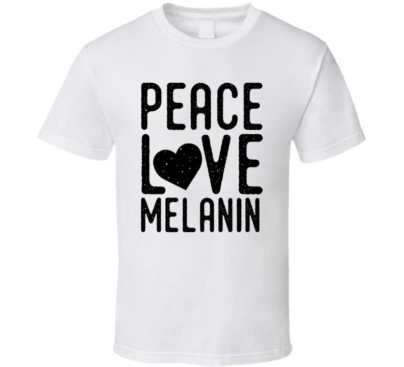 Peace, Love, Melanin T-shirt