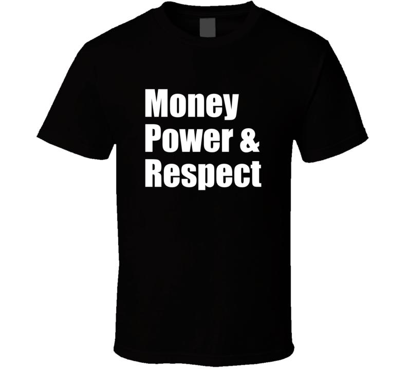 Money Power & Respect T-shirt