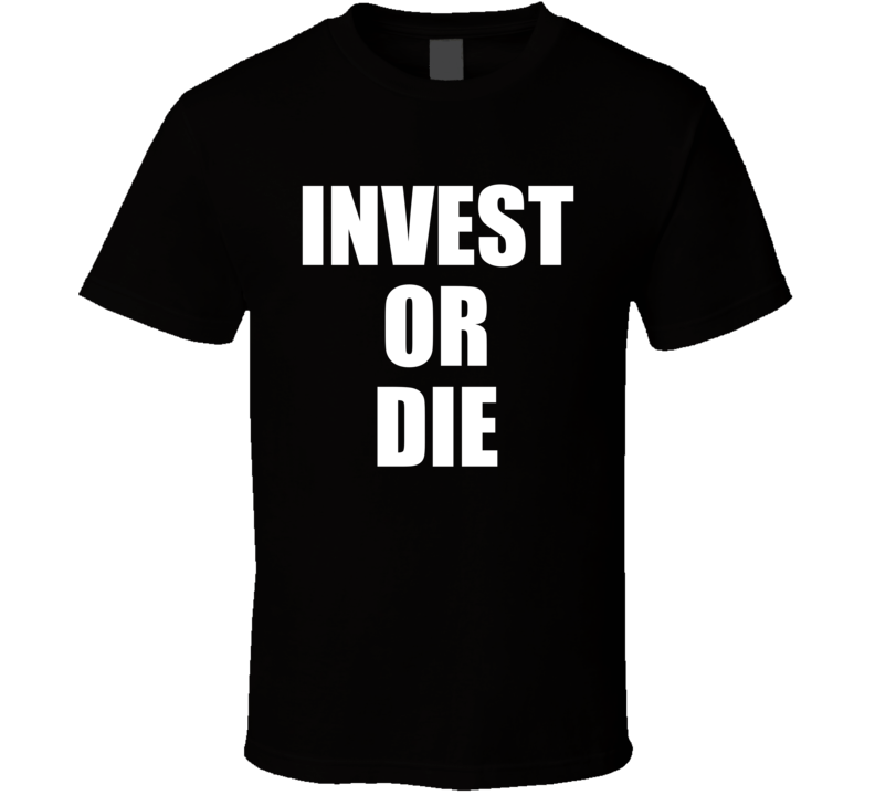 Invest Or Die Real Estate Investor Black T-shirt