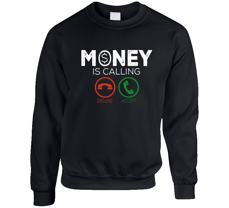 Money Is Calling - Decline Or Accept T-shirt