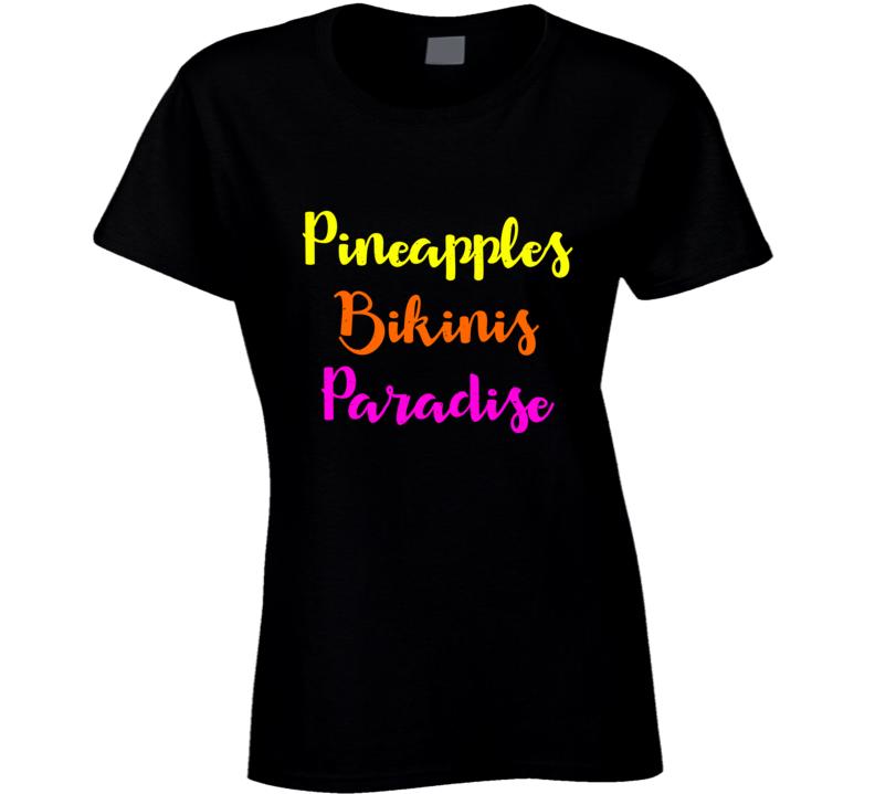 Pineapples Bikinis Paradise Travel T-shirt