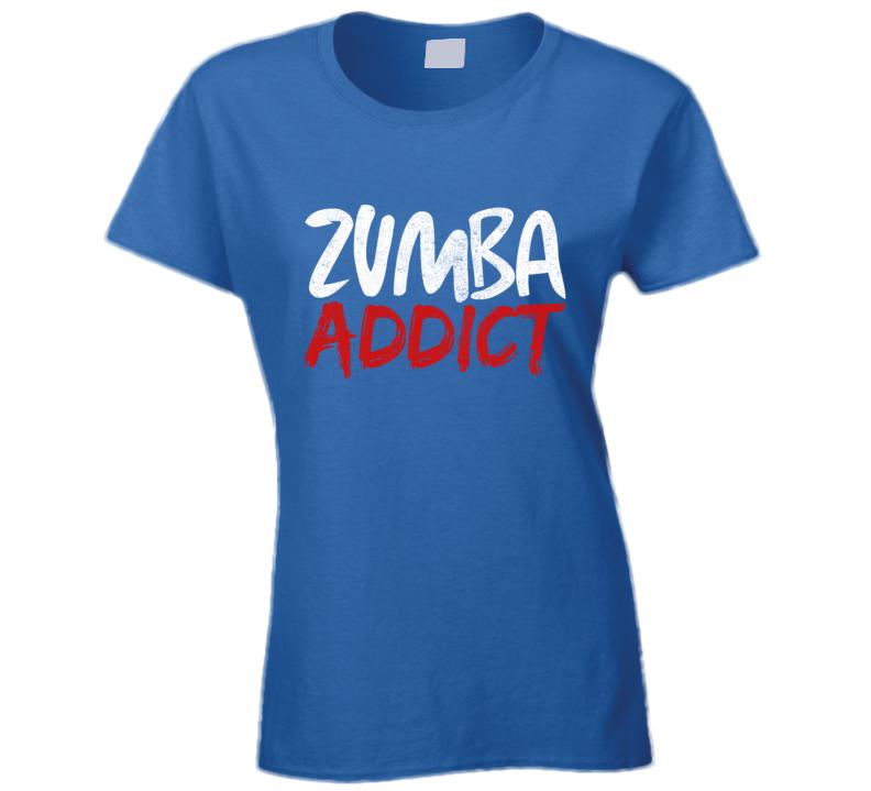 Zumba Addict Fitness Workout T-shirt