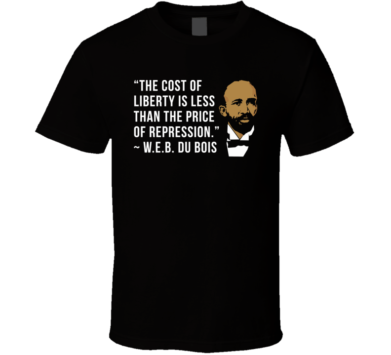 WEB Du Bois Dubois Quote Black Pride Fan Support T Shirt