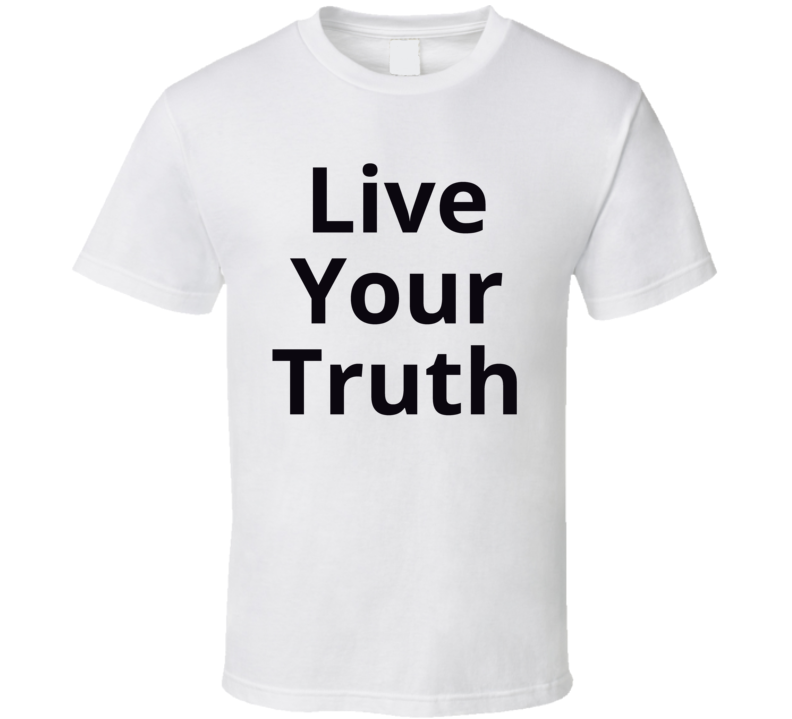 Live Your Truth Inspirational T Shirt