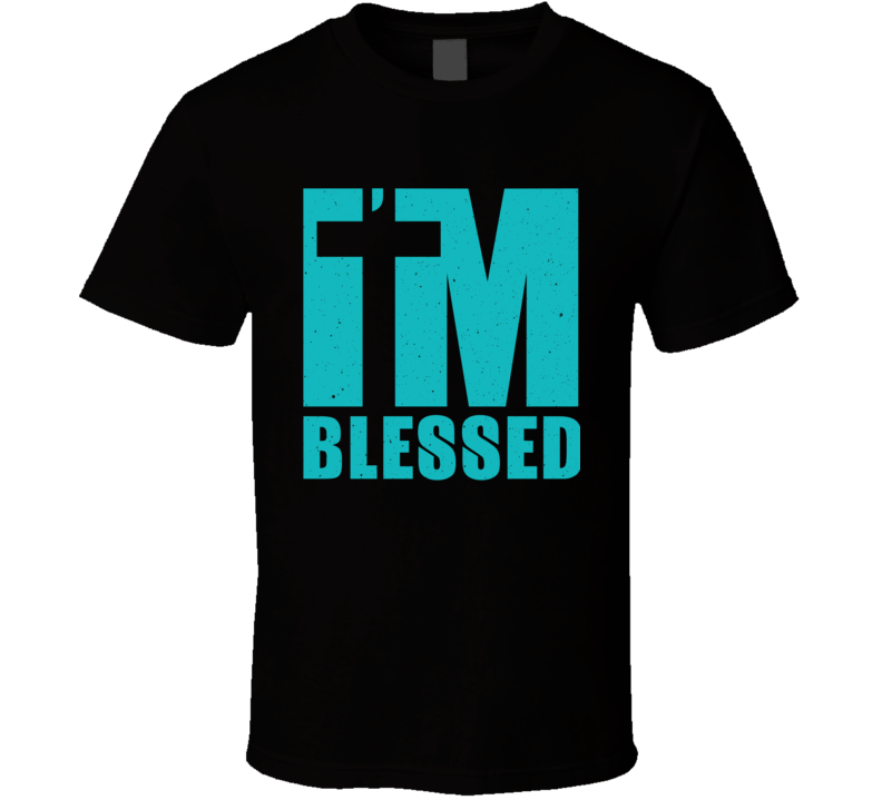I'm Blessed Best Gift T Shirt